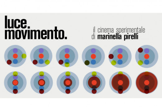 Luce Movimento: cinema sperimentale di Marinella Pirelli