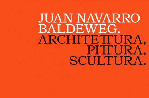 Juan Navarro Baldeweg. Architettura, Pittura, Scultura.