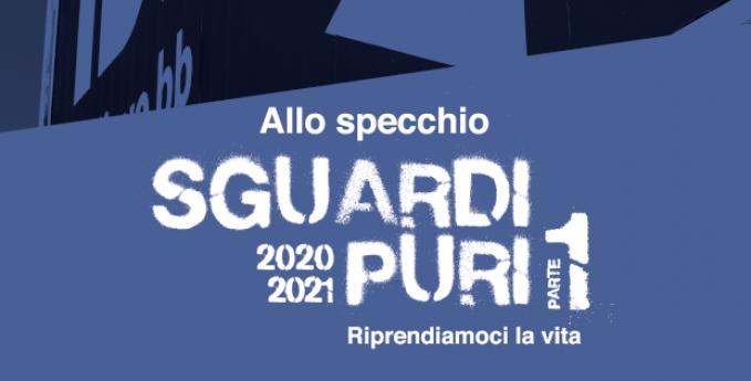 RASSEGNA SOSPESA - Sguardi Puri / Ottobre - Dicembre 2020
