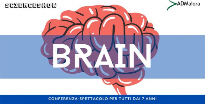 Brain. Il cervello, istruzioni per l'uso