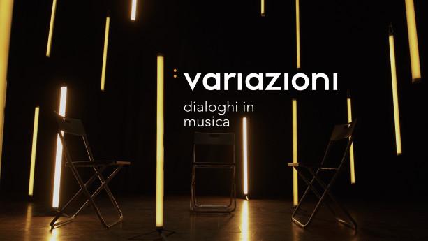 Variazioni. Dialoghi in Musica